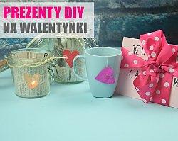 3 pomysły na super WALENTYNKOWE prezenty, które wykonasz sama! (tutorial DIY)