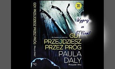 """Nie bój się i wygraj thriller """"Gdy przejdziesz przez próg"""" Pauli Daly"""