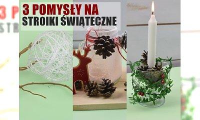 3 pomysły na piękne ozdoby bożonarodzeniowe - zrobisz je sama i nie wydasz majątku. Zaczaruj swój dom magią świąt!