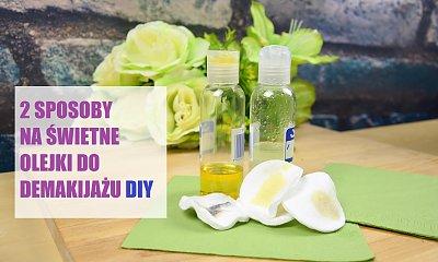 2 sposoby na rewelacyjne olejki do demakijażu, które zrobisz sama!