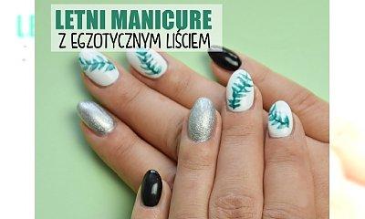 Wakacyjny manicure z egzotycznym liściem - tutorial