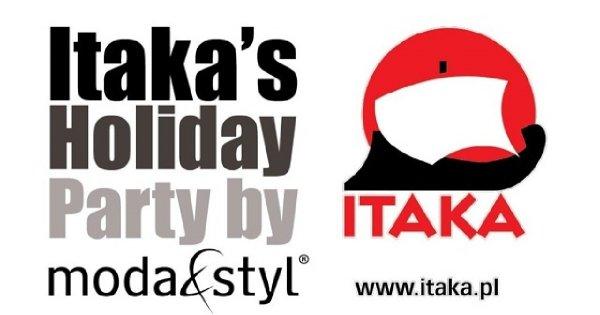 ITAKA's HOLIDAY PARTY BY MODA&STYL