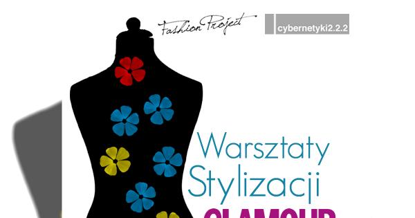 Warsztaty Stylizacji GLAMOUR 29-31.07