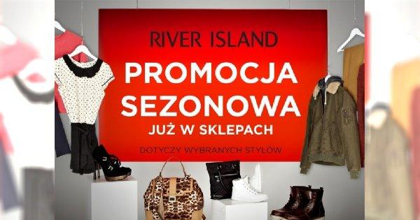 Sezonowe promocje w River Island