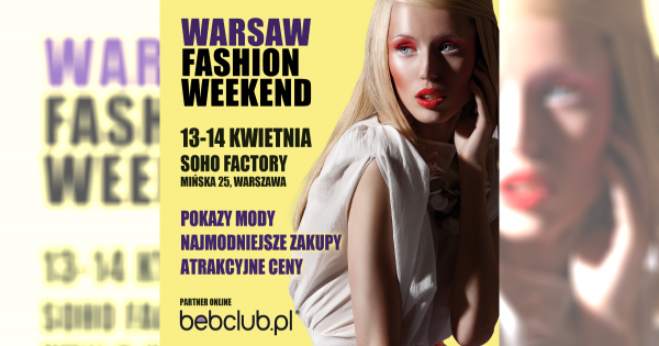 Fashion Weekend ponownie w Warszawie
