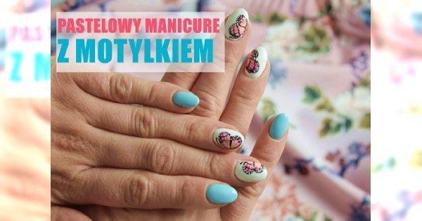 Delikatny pastelowy manicure z motylkiem - zobacz, jak go zrobić!