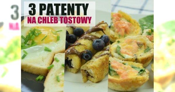 3 rewelacyjne patenty na chleb tostowy - babeczki, zapiekanki i słodkie rollsy!