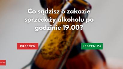 Zakaz sprzedaży alkoholu w Polsce po 19:00?!