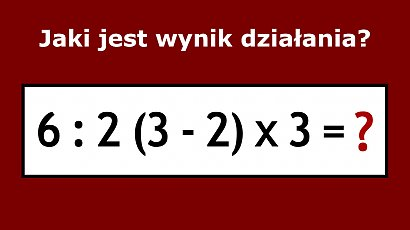 Jaki jest prawidłowy wynik działania? Ta matematyczna zagadka podzieliła internautów!